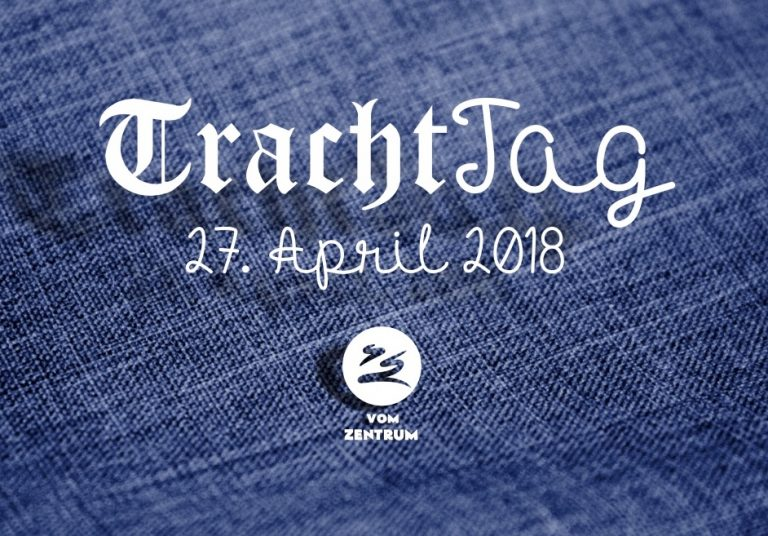 27. April 2018: TrachtTag!